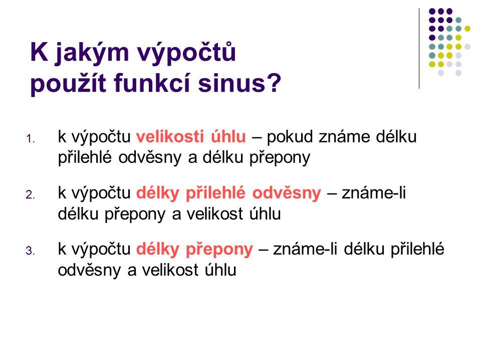 K jakým výpočtů použít funkcí sinus. 1.