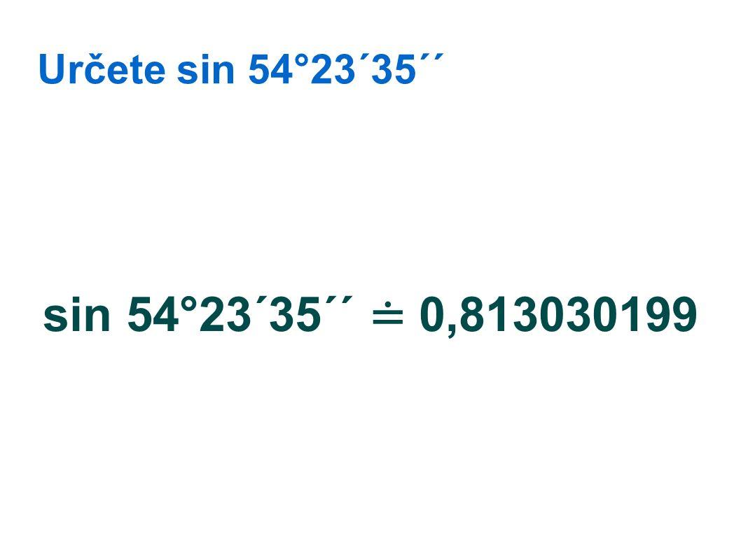 sin 54°23´35´´ ≐ 0,813030199