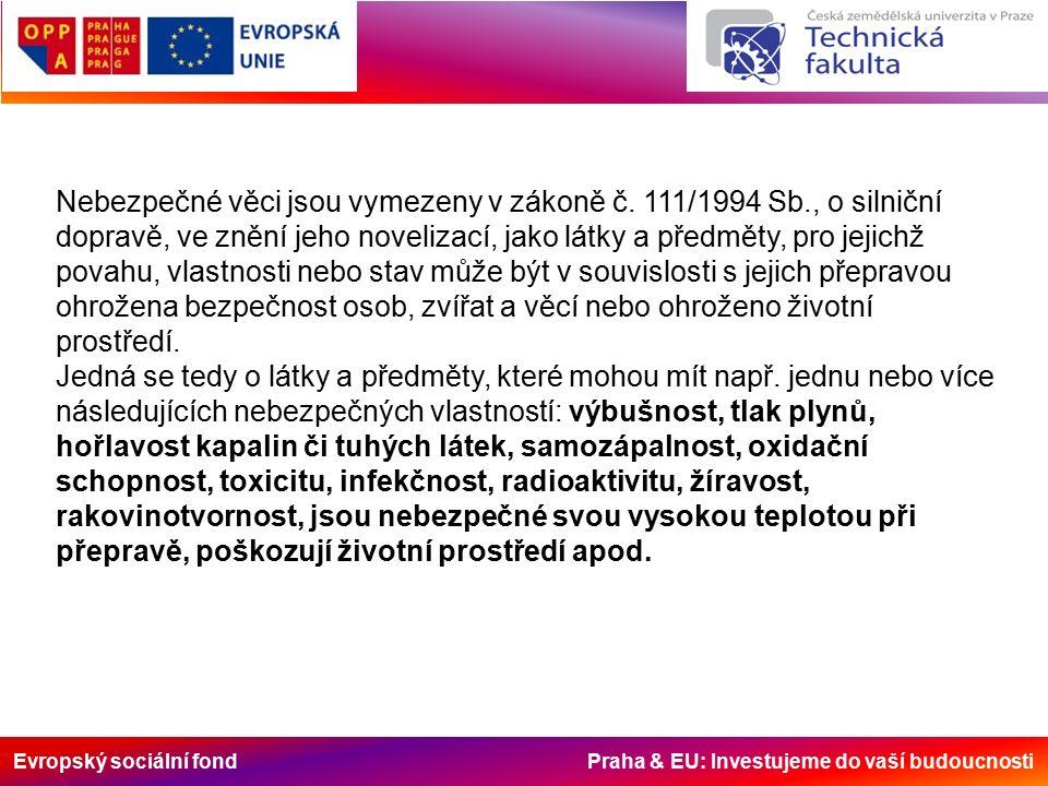 Evropský sociální fond Praha & EU: Investujeme do vaší budoucnosti Nebezpečné věci jsou vymezeny v zákoně č.