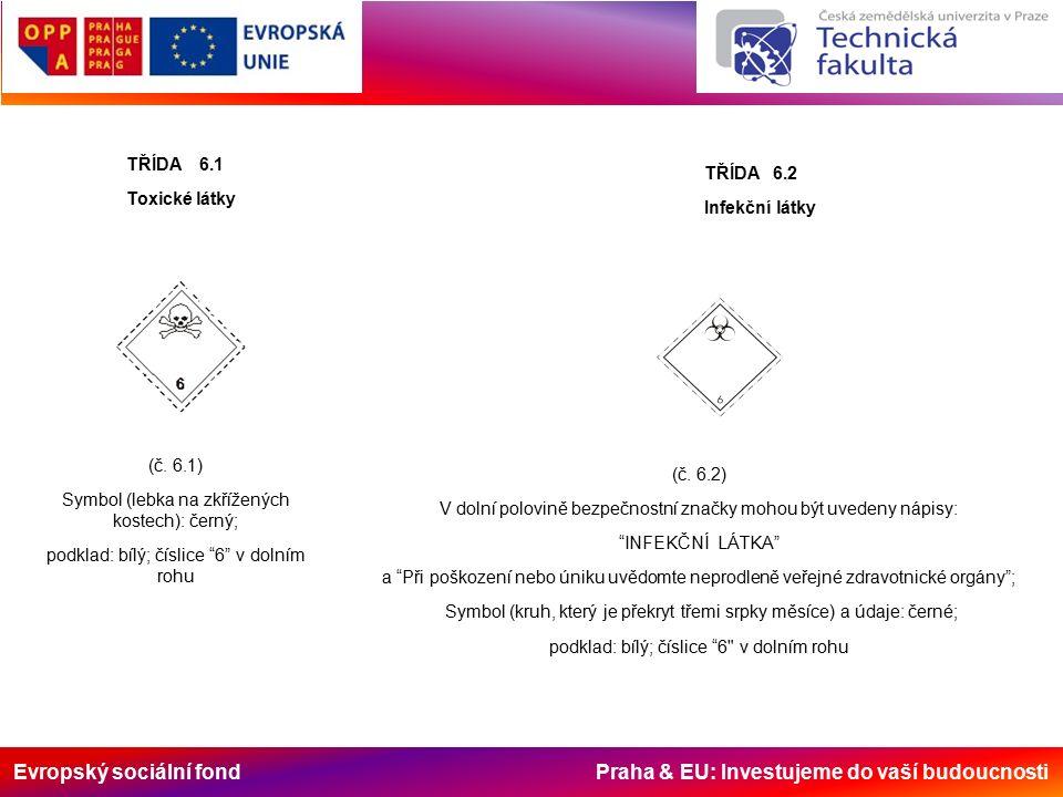 Evropský sociální fond Praha & EU: Investujeme do vaší budoucnosti TŘÍDA 6.1 Toxické látky (č.