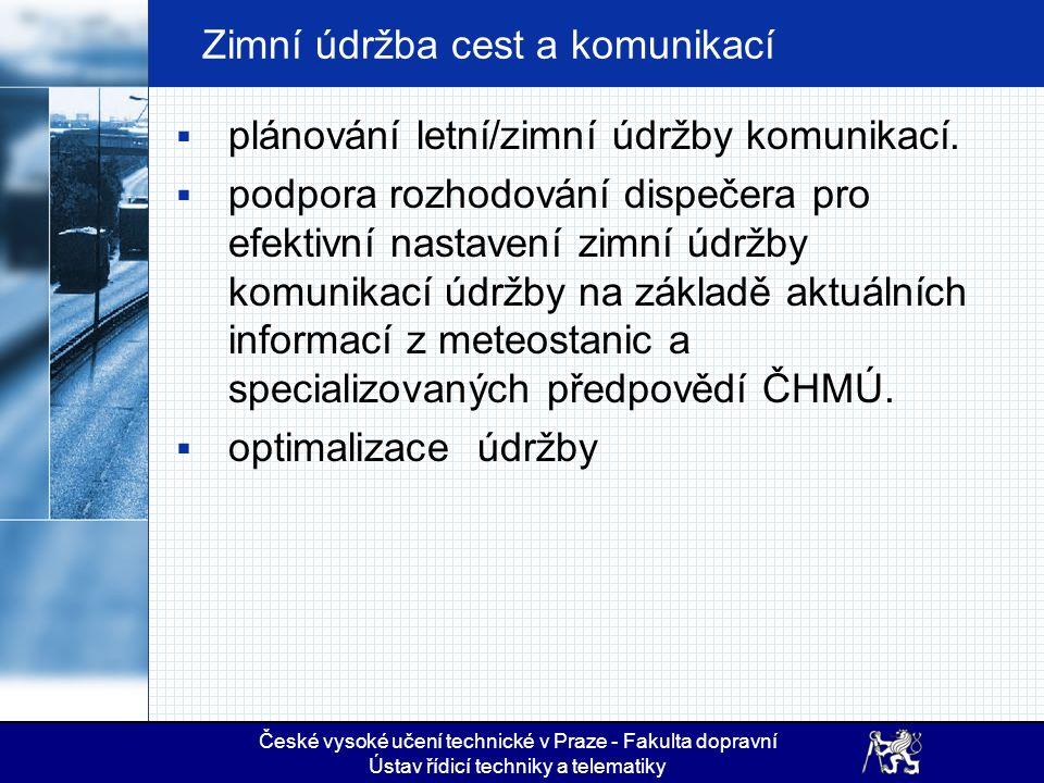 Zimní údržba cest a komunikací  plánování letní/zimní údržby komunikací.