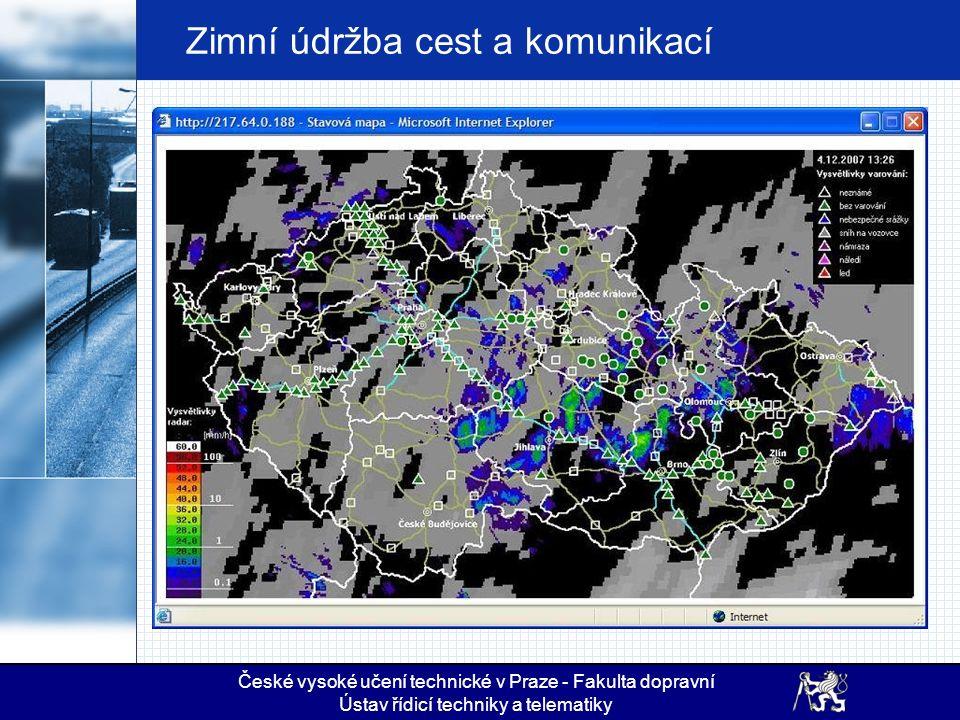 Zimní údržba cest a komunikací České vysoké učení technické v Praze - Fakulta dopravní Ústav řídicí techniky a telematiky
