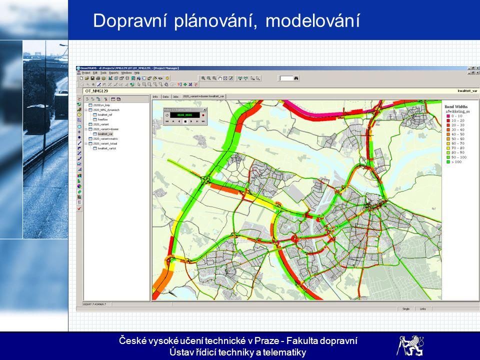Dopravní plánování, modelování České vysoké učení technické v Praze - Fakulta dopravní Ústav řídicí techniky a telematiky