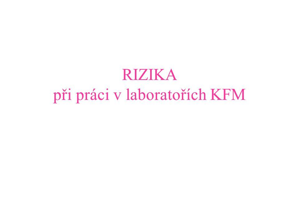 RIZIKA při práci v laboratořích KFM
