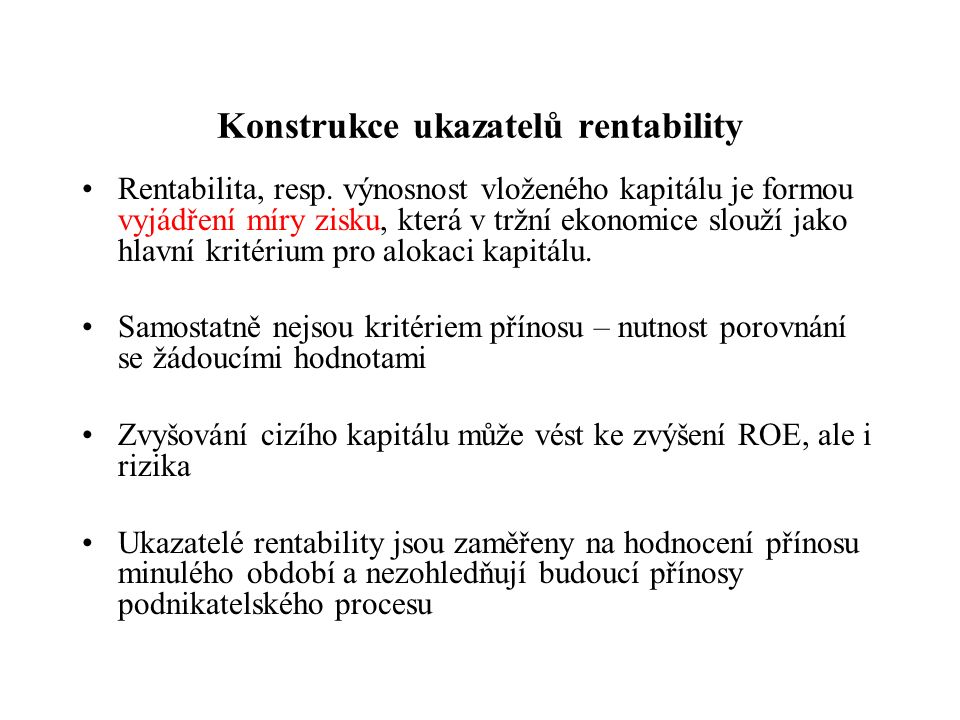 Konstrukce ukazatelů rentability Rentabilita, resp.