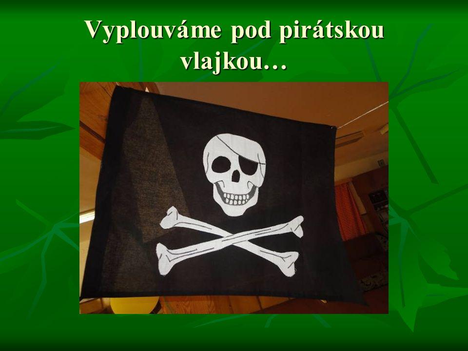Vyplouváme pod pirátskou vlajkou…