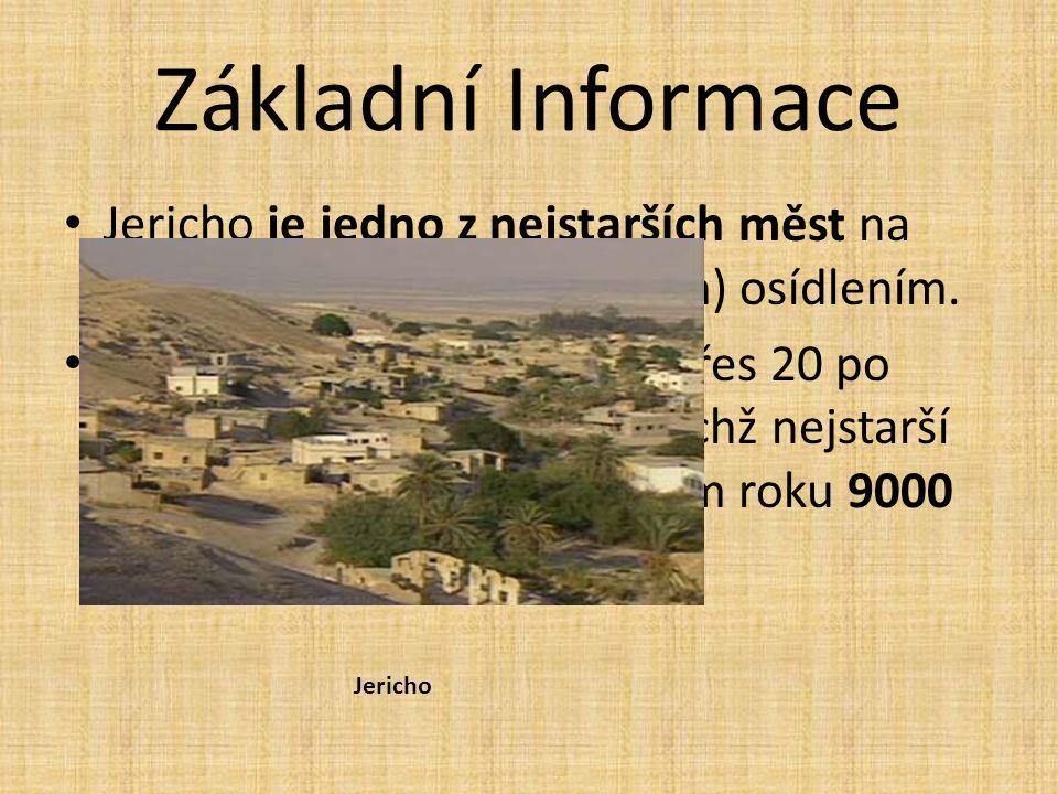 Základní Informace Jericho je jedno z nejstarších měst na světě s kontinuálním (stálým) osídlením. Archeologové zde odkryly přes 20 po sobě navazující