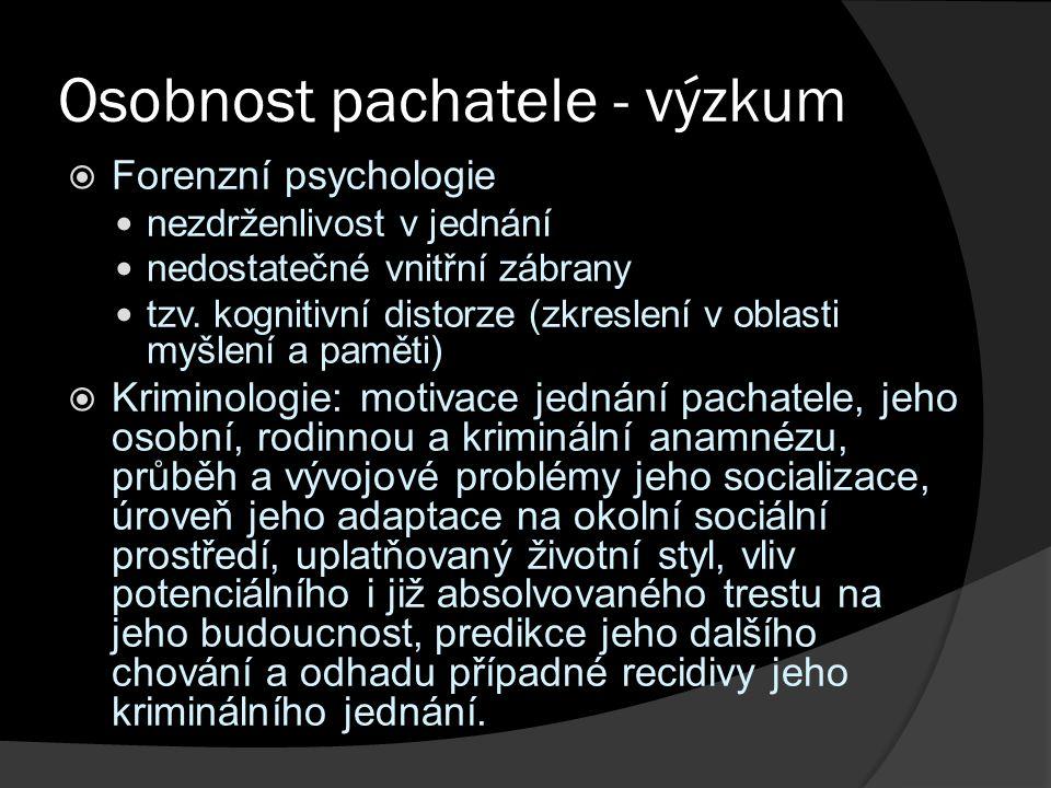 Osobnost pachatele - výzkum  Forenzní psychologie nezdrženlivost v jednání nedostatečné vnitřní zábrany tzv.