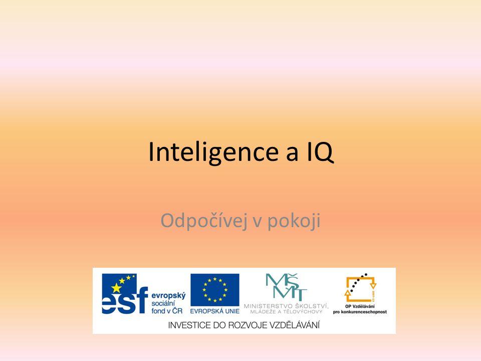 Inteligence a IQ Odpočívej v pokoji