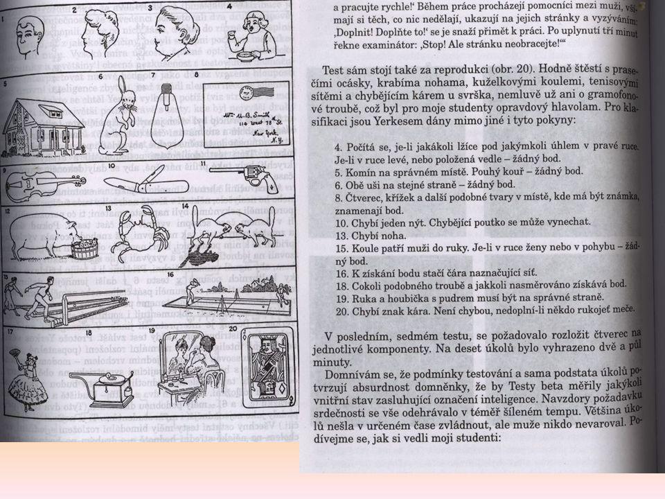 Měření inteligence pomocí IQ (Gould 1997) 1912 Stern IQ= mentální/skutečný*100 zneužití v USA a podle Gould (1997) jedno z největších zneužití vědy ve 20.