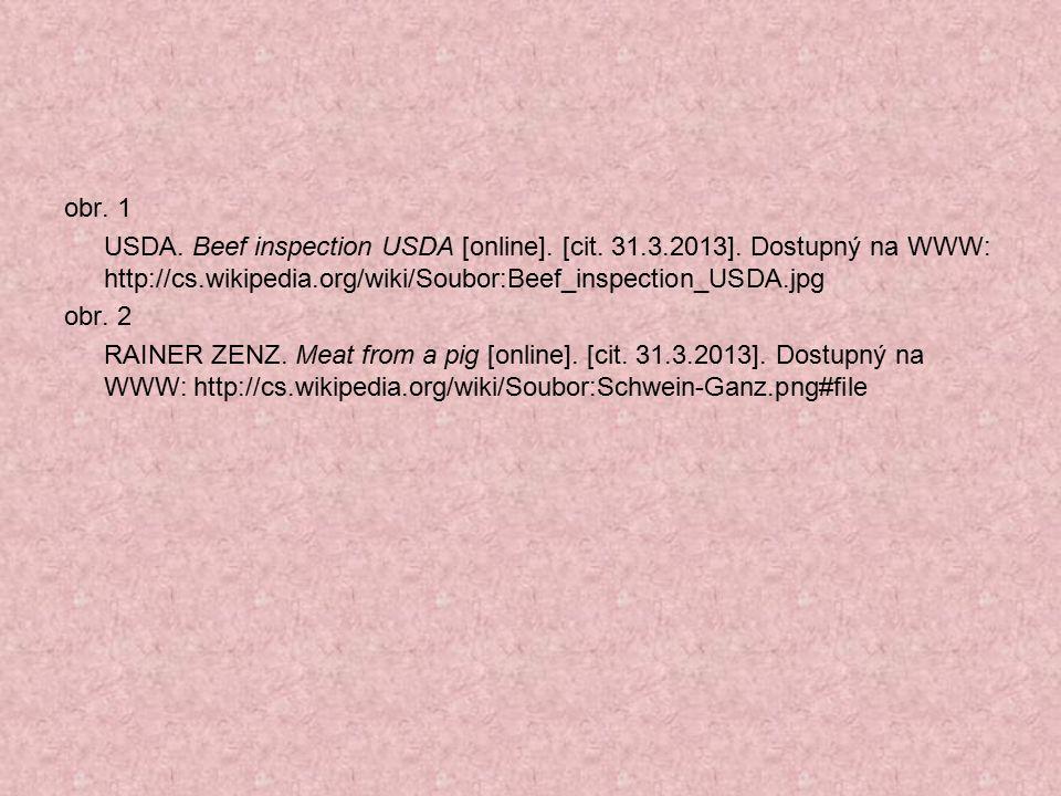 obr. 1 USDA. Beef inspection USDA [online]. [cit. 31.3.2013]. Dostupný na WWW: http://cs.wikipedia.org/wiki/Soubor:Beef_inspection_USDA.jpg obr. 2 RAI