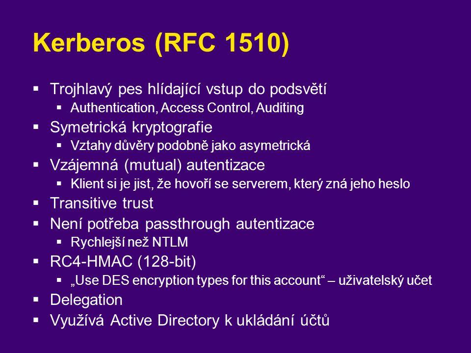 Kerberos (RFC 1510)  Trojhlavý pes hlídající vstup do podsvětí  Authentication, Access Control, Auditing  Symetrická kryptografie  Vztahy důvěry p