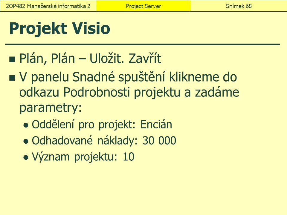 Projekt Visio Plán, Plán – Uložit.