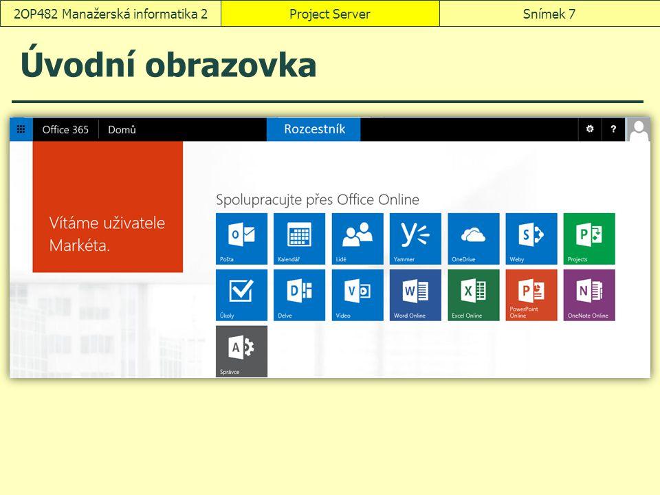 Project ServerSnímek 72OP482 Manažerská informatika 2 Úvodní obrazovka