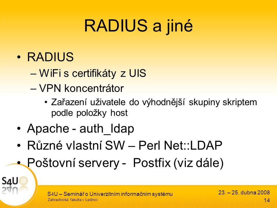 Zahradnická fakulta v Lednici 23. – 25. dubna 2008 S 4 U – Seminář o Univerzitním informačním systému 14 RADIUS a jiné RADIUS –WiFi s certifikáty z UI