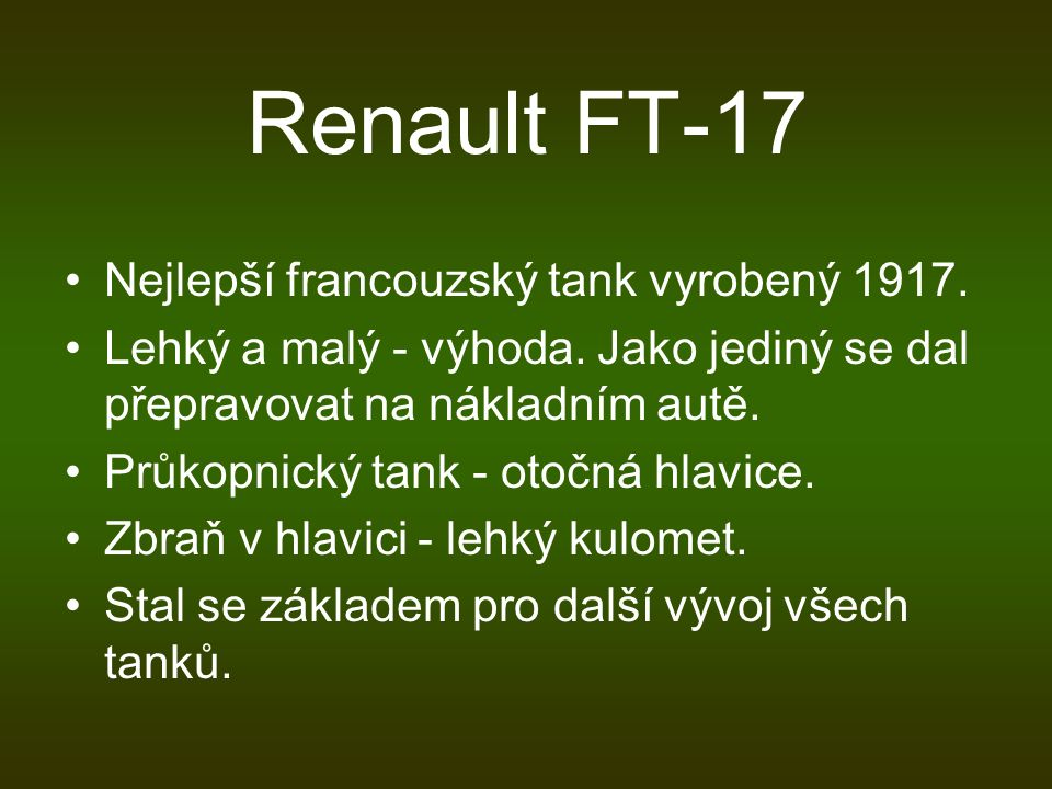 Renault FT-17 Nejlepší francouzský tank vyrobený 1917.