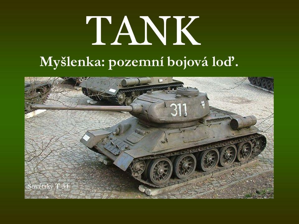 Proč výběr tanku.Ovlivněno dění 20. století. Naprostá změna taktiky a vedení války.