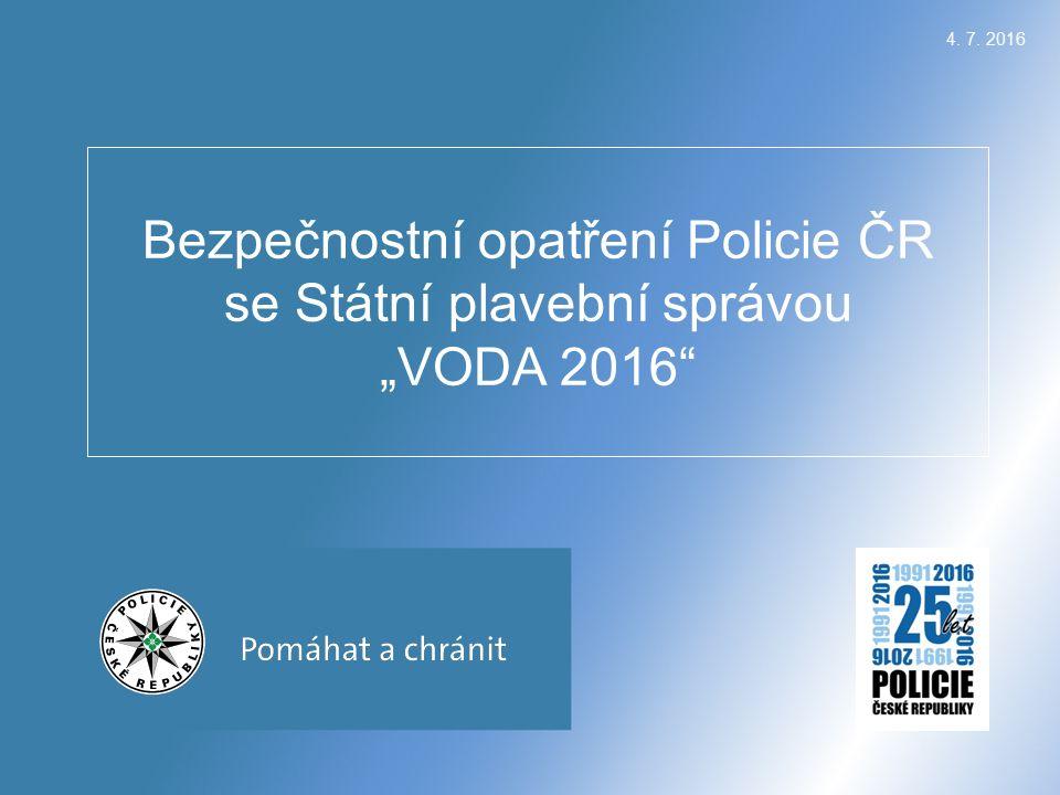 """4. 7. 2016 Bezpečnostní opatření Policie ČR se Státní plavební správou """"VODA 2016"""""""