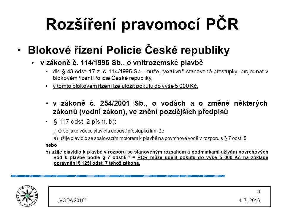 Rozšíření pravomocí PČR Blokové řízení Policie České republiky v zákoně č. 114/1995 Sb., o vnitrozemské plavbě dle § 43 odst. 17 z. č. 114/1995 Sb., m