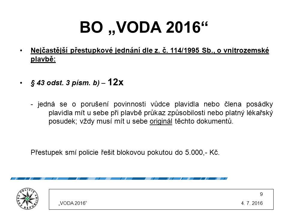 """BO """"VODA 2016"""" Nejčastější přestupkové jednání dle z. č. 114/1995 Sb., o vnitrozemské plavbě: § 43 odst. 3 písm. b) – 12x - jedná se o porušení povinn"""