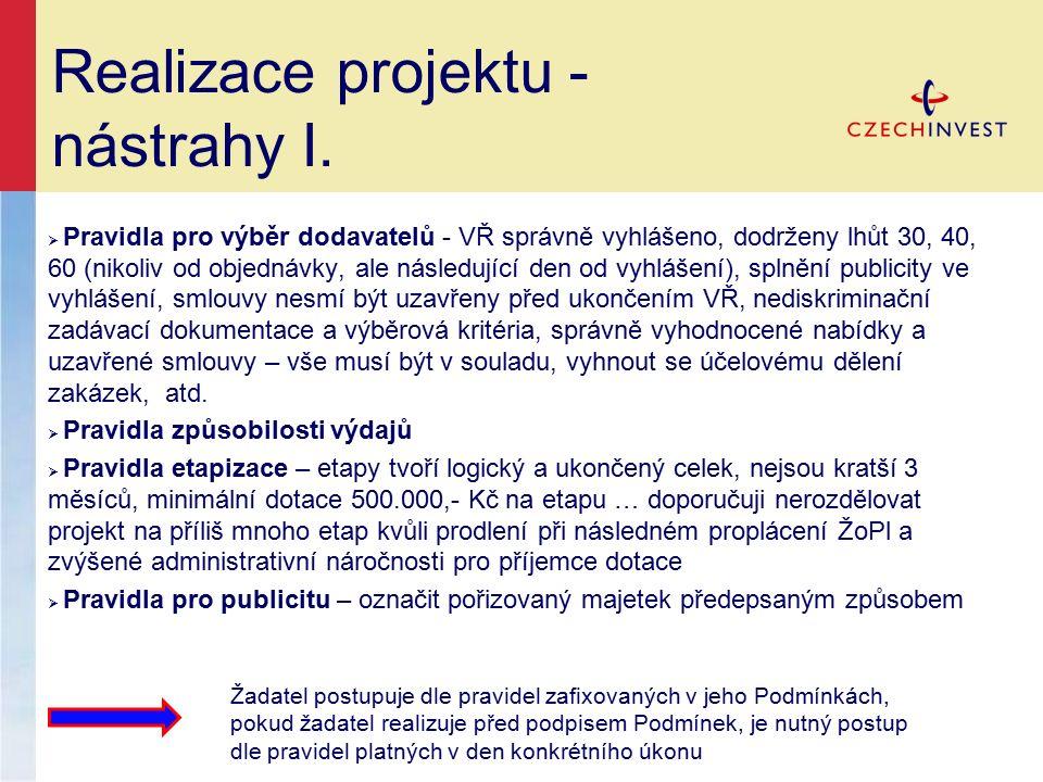 Realizace projektu - nástrahy I.  Pravidla pro výběr dodavatelů - VŘ správně vyhlášeno, dodrženy lhůt 30, 40, 60 (nikoliv od objednávky, ale následuj
