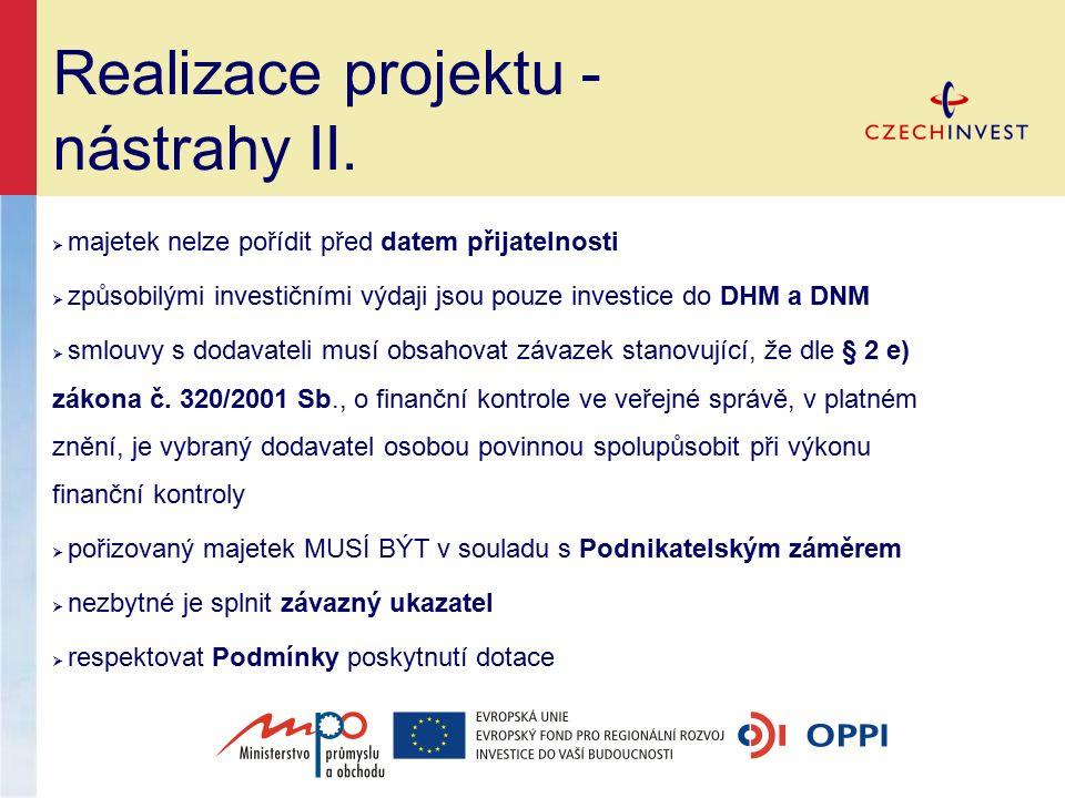 Realizace projektu - nástrahy II.  majetek nelze pořídit před datem přijatelnosti  způsobilými investičními výdaji jsou pouze investice do DHM a DNM