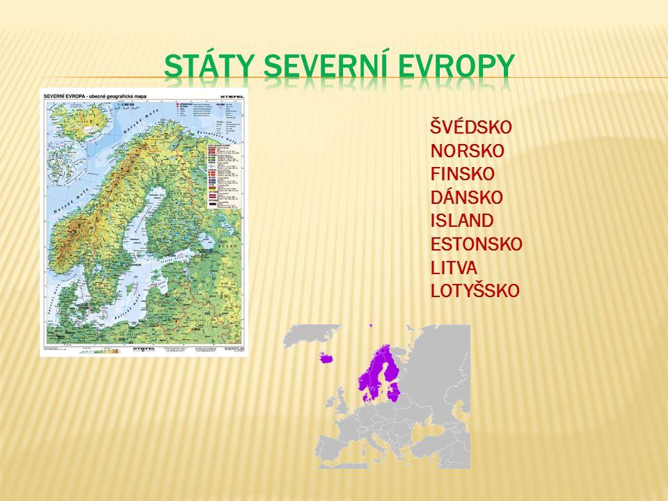 Švédsko Norsko Finsko Dánsko Island Estonsko Litva Lotyšsko