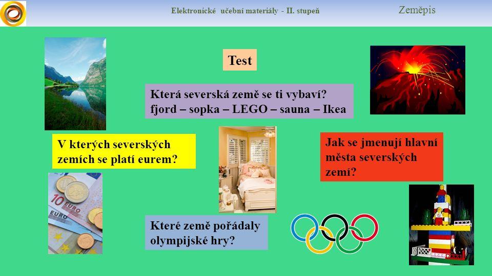 Elektronické učební materiály - II. stupeň Zeměpis Test Která severská země se ti vybaví? fjord – sopka – LEGO – sauna – Ikea V kterých severských zem