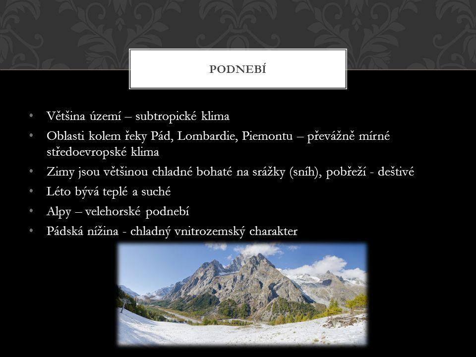 Většina území – subtropické klima Oblasti kolem řeky Pád, Lombardie, Piemontu – převážně mírné středoevropské klima Zimy jsou většinou chladné bohaté na srážky (sníh), pobřeží - deštivé Léto bývá teplé a suché Alpy – velehorské podnebí Pádská nížina - chladný vnitrozemský charakter PODNEBÍ