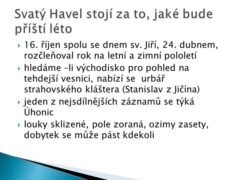  16. říjen spolu se dnem sv. Jiří, 24.