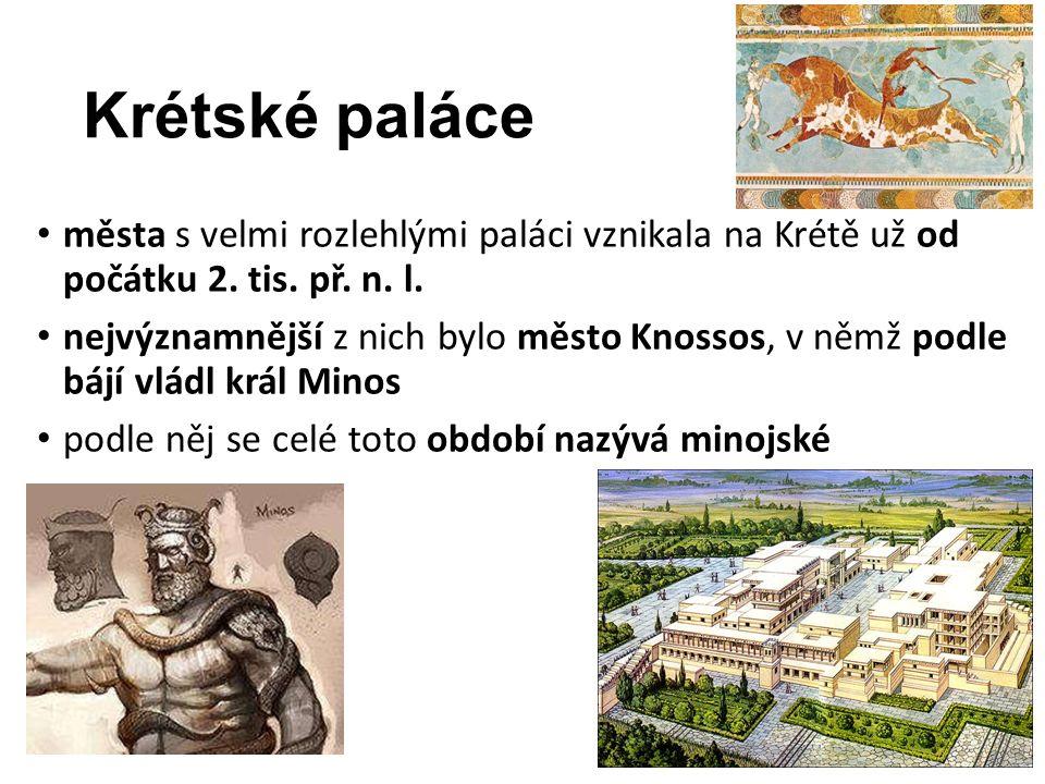 Krétské paláce města s velmi rozlehlými paláci vznikala na Krétě už od počátku 2.