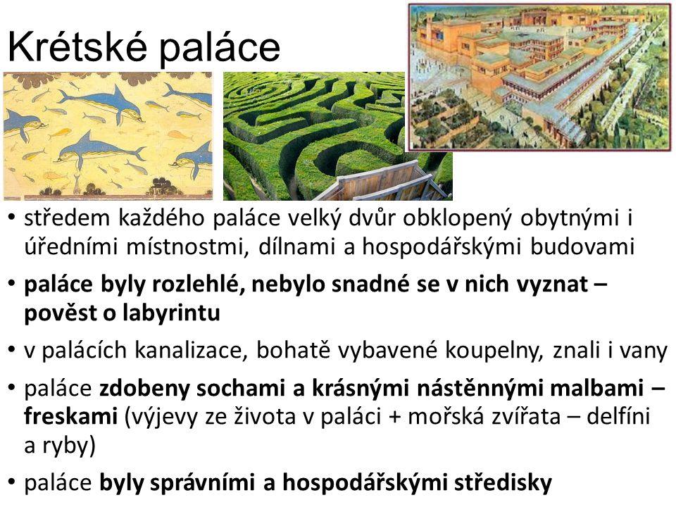 Krétské paláce středem každého paláce velký dvůr obklopený obytnými i úředními místnostmi, dílnami a hospodářskými budovami paláce byly rozlehlé, nebylo snadné se v nich vyznat – pověst o labyrintu v palácích kanalizace, bohatě vybavené koupelny, znali i vany paláce zdobeny sochami a krásnými nástěnnými malbami – freskami (výjevy ze života v paláci + mořská zvířata – delfíni a ryby) paláce byly správními a hospodářskými středisky