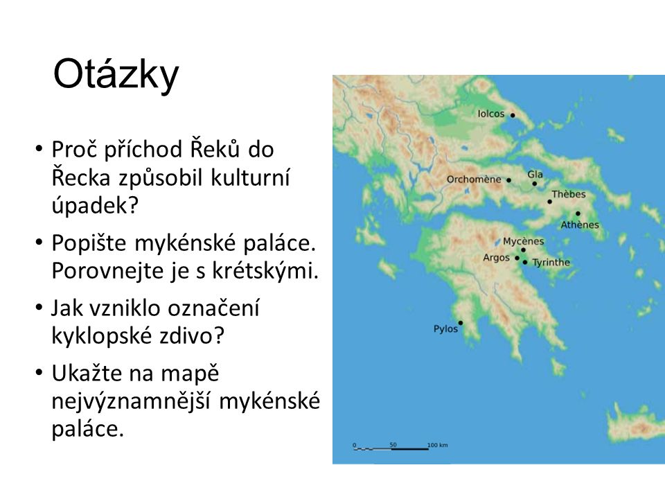 Otázky Proč příchod Řeků do Řecka způsobil kulturní úpadek.