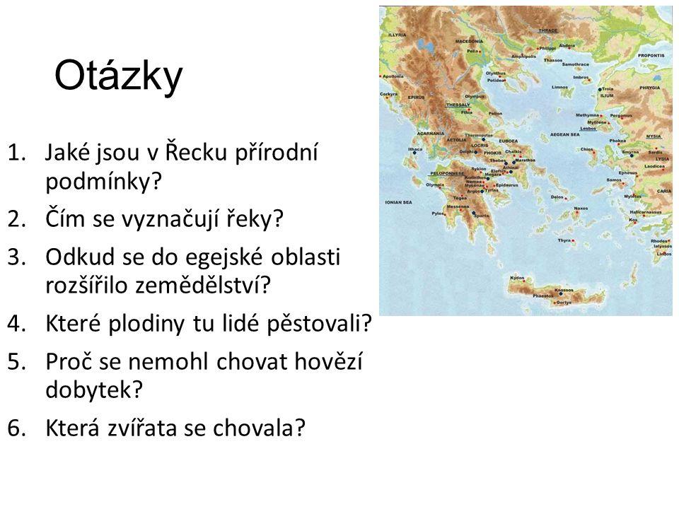 Otázky 1.Jaké jsou v Řecku přírodní podmínky. 2.Čím se vyznačují řeky.