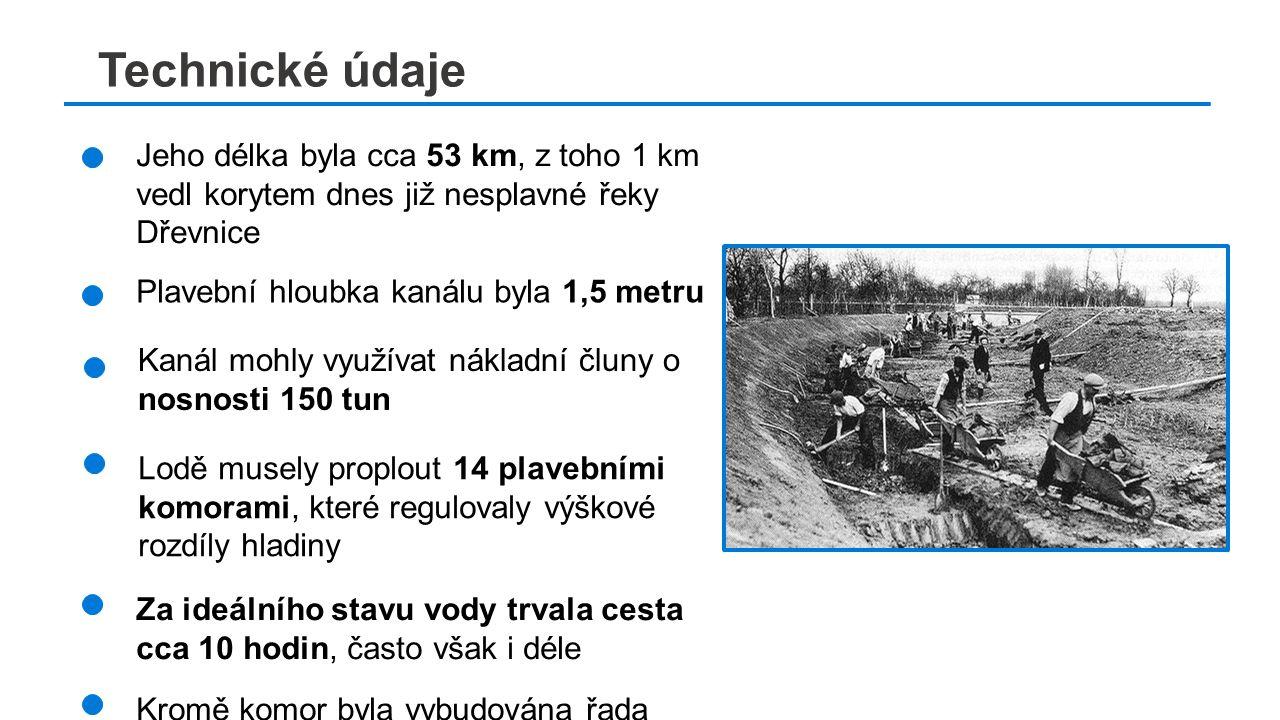 č Jeho délka byla cca 53 km, z toho 1 km vedl korytem dnes již nesplavné řeky Dřevnice Lodě musely proplout 14 plavebními komorami, které regulovaly výškové rozdíly hladiny Kanál mohly využívat nákladní čluny o nosnosti 150 tun Plavební hloubka kanálu byla 1,5 metru Za ideálního stavu vody trvala cesta cca 10 hodin, často však i déle Technické údaje Kromě komor byla vybudována řada dalších technicky náročných zařízení (př.: železniční mosty, jezy)