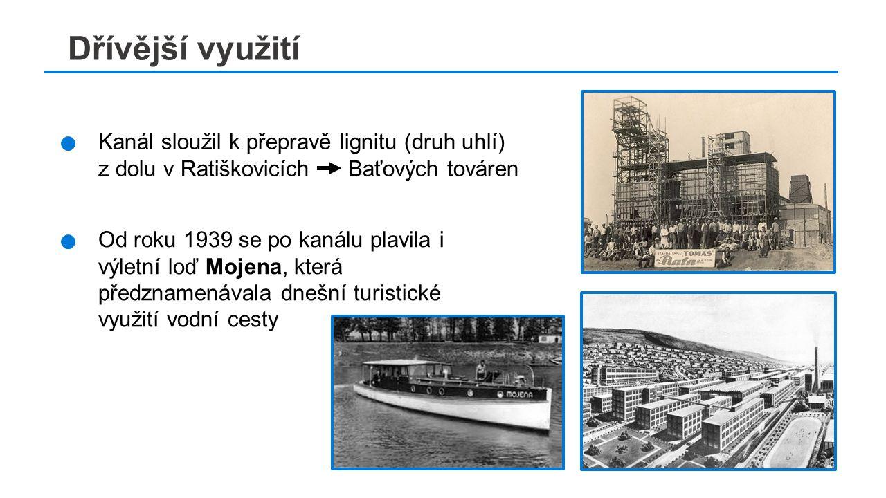 č Dřívější využití Kanál sloužil k přepravě lignitu (druh uhlí) z dolu v Ratiškovicích Baťových továren Od roku 1939 se po kanálu plavila i výletní loď Mojena, která předznamenávala dnešní turistické využití vodní cesty