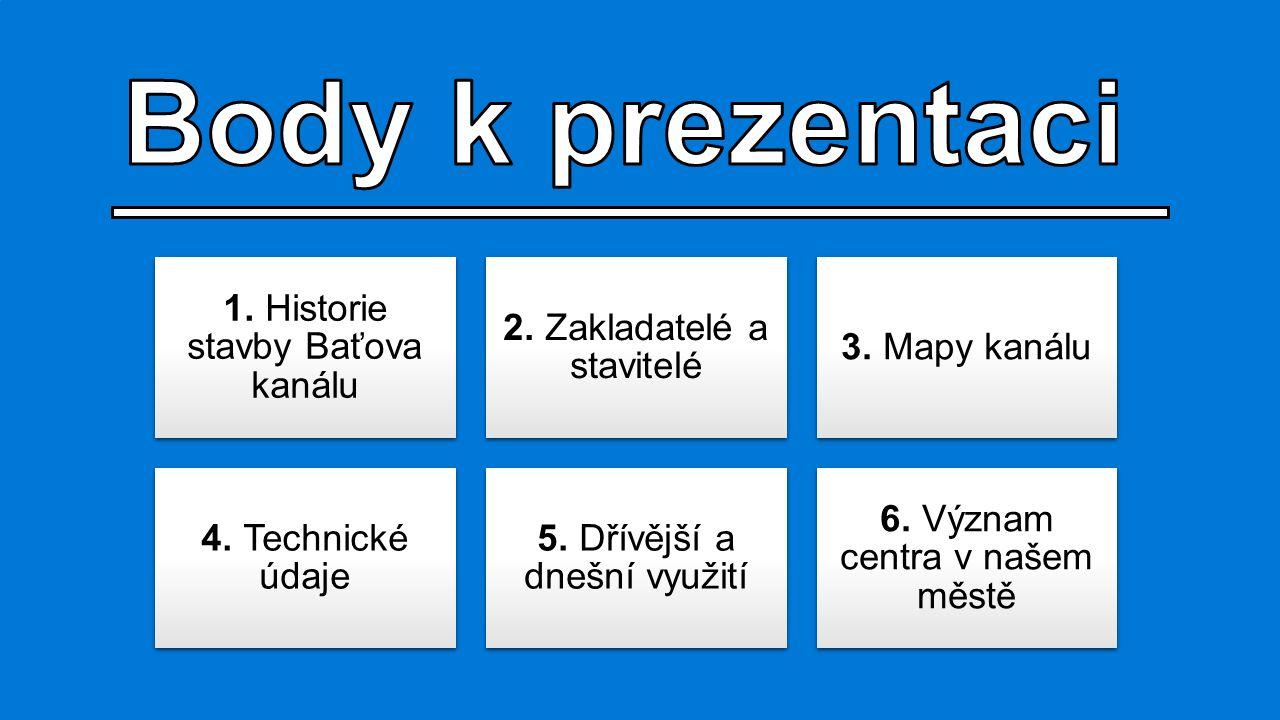1. Historie Baťova kanálu 2. Zakladatelé a stavitelé 3.