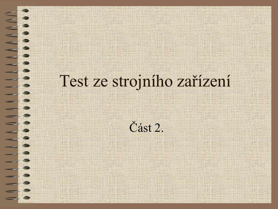 Část 2. Test ze strojního zařízení