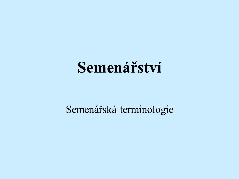 Semenářství Semenářská terminologie