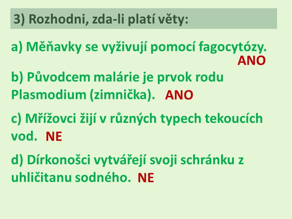 4) Vyber správnou odpověď: A) Mezi nálevníky nepatří: a) slávinkab) bobovka c) slunivkad) vejcovka B) Mezi patogenní prvoky nepatří: a) zimnička b) trypanozoma c) kokcidied) trepka