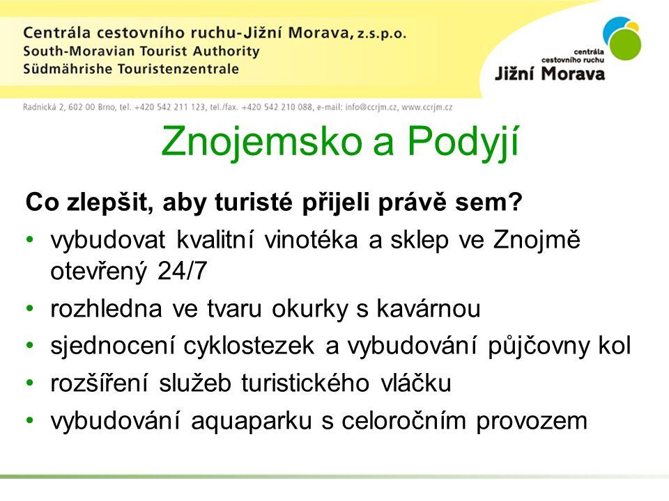 Znojemsko a Podyjí Co zlepšit, aby turisté přijeli právě sem.