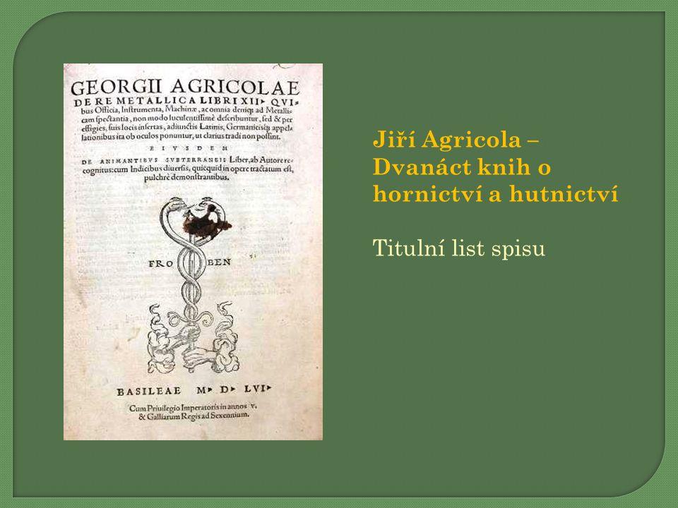 Jiří Agricola – Dvanáct knih o hornictví a hutnictví Titulní list spisu