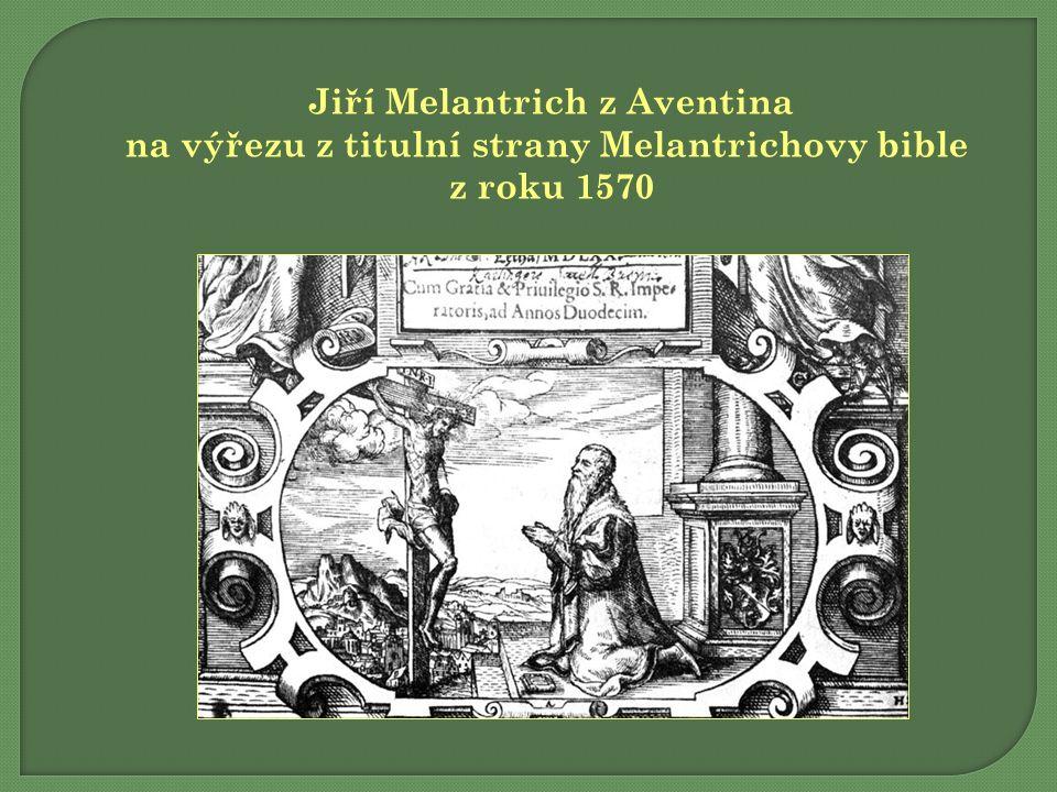 Jiří Melantrich z Aventina na výřezu z titulní strany Melantrichovy bible z roku 1570