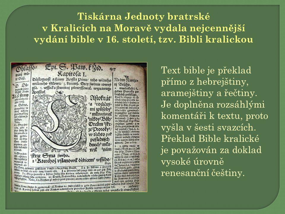 Tiskárna Jednoty bratrské v Kralicích na Moravě vydala nejcennější vydání bible v 16.
