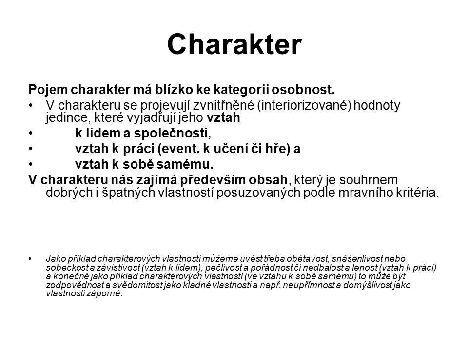 Charakter Pojem charakter má blízko ke kategorii osobnost.