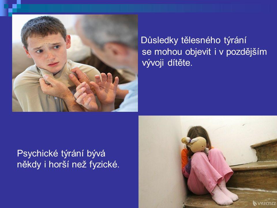 Důsledky tělesného týrání se mohou objevit i v pozdějším vývoji dítěte.