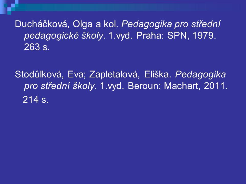 Ducháčková, Olga a kol. Pedagogika pro střední pedagogické školy.