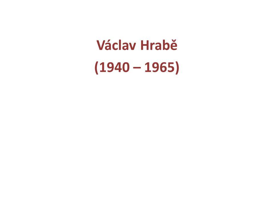 Václav Hrabě (1940 – 1965)
