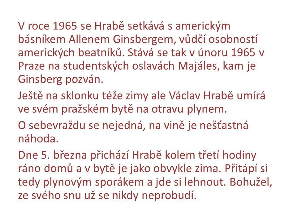 V roce 1965 se Hrabě setkává s americkým básníkem Allenem Ginsbergem, vůdčí osobností amerických beatníků. Stává se tak v únoru 1965 v Praze na studen