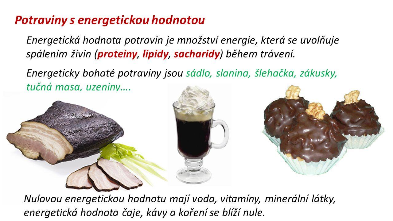 Potraviny s energetickou hodnotou Energetická hodnota potravin je množství energie, která se uvolňuje spálením živin (proteiny, lipidy, sacharidy) běh